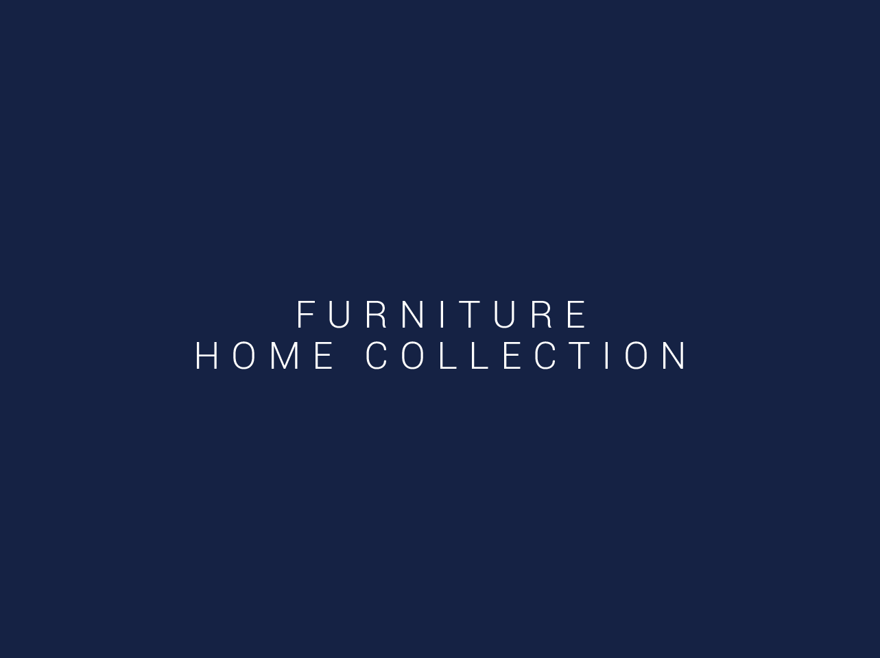 FURNITURE HOME COLLECTION